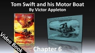 Chapter 06 - Tom Swift and His Motor Boat by Victor Appleton
