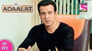 Adaalat - अदालत - Episode 392 - 20th October, 2017