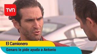 El Camionero | E51: Genaro le pide ayuda a Antonio