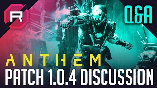 Anthem Patch 1.0.4 Q&A