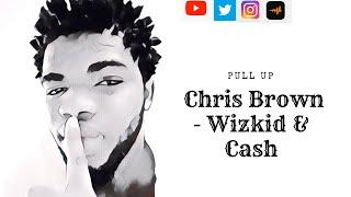 Chris Brown - Wizkid - Young Money