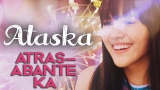 Ataska — Atras-Abante Ka [Official Music Video]