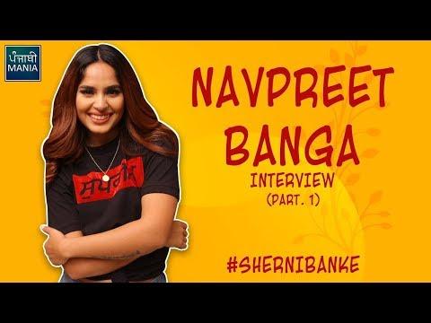 Navpreet Banga Wants To Be A Punjabi Singer???   Interview   Part 1   BrownGirlLifts, Punjabi Mania