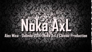 Alex Mica - Dalinda 2014 (Noka AxL) Classic Production