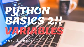 Python Basics #2!!  VARIABLES and an UPDATE on the GIVEAWAY!!