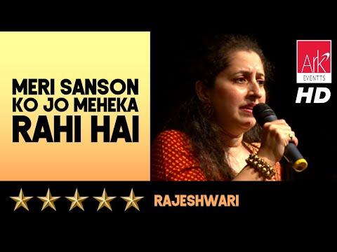 Meri Sanson Ko Jo Meheka Rahi Hai - Rajeshwari - The Stellar Hits of LP 2016