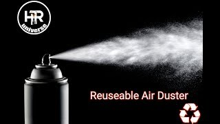 DIY Dust Remover How to Make a Compressed Air Can At Home