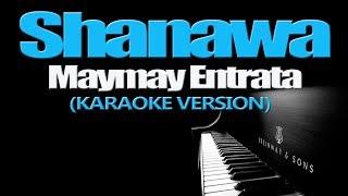 SHANAWA - Maymay Entrata (KARAOKE VERSION)