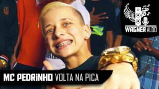 MC Pedrinho  - Volta na Pica (DJ IAM) feat. MC Jorginho PDR Lançamento 2016