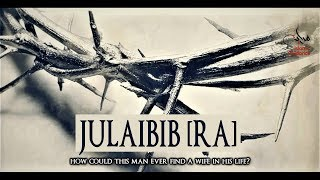 Julaibib [RA] -  The Unknown Sahabi