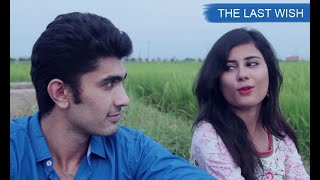 An Unusual Love Story - Romantic short film Hindi - The Last Wish