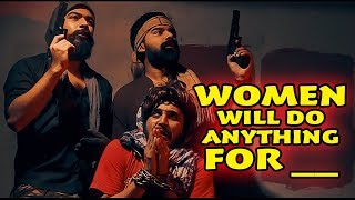 WOMEN WILL DO ANYTHING FOR | Karachi Vynz Official