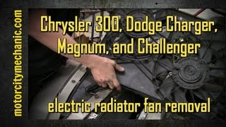 2005-2010 Chrysler 300 and Dodge Charger electric radiator fan