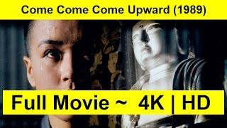 Come Come Come Upward Full Length'Movie 1989