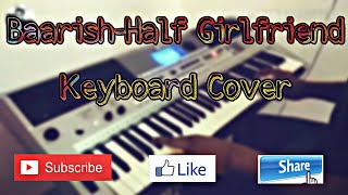 Baarish Half Girlfriend On Keyboard
