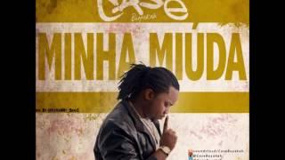 Case Buyakah -  Minha Miuda (Prod  By  @ItsVaNNy BeatZ) (Audio)