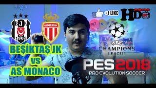 Pes 2018 Edition - Beşiktaş Monaco - Uefa Şampiyonlar Ligi Grup Maçı - HD Makaram TV Farkıyla ;)