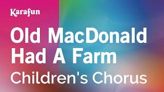 Karaoke Old MacDonald Had A Farm - Children's Chorus *