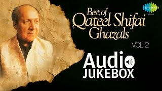 Best of Qateel Shifai Ghazals | Ghazal Poet Hits | Audio Jukebox