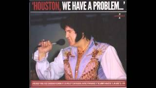 Houston We Have A Problem Elvis Presley August 28,1976