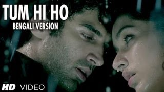Tum Hi Ho Bengali Version Ft. Aditya Roy Kapur, Shraddha Kapoor - Aashiqui 2 Movie