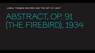 "Thomas Wilfred, ""Abstract, Op. 91 (The Firebird)"""