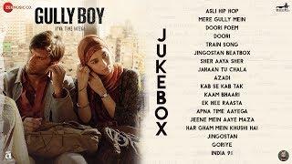 Gully Boy - Full Movie Audio Jukebox | Ranveer Singh & Alia Bhatt | DIVINE & Naezy