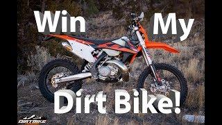 Win My Dirt Bike is Back!!  2018 KTM 250 XC-W TPI!