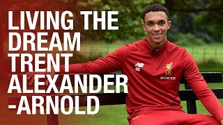 Living the Dream: Trent Alexander-Arnold   LFC REWIND
