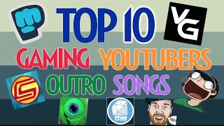10 Best Gaming Youtuber OUTRO SONGS 2015!