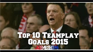 Manchester United Top 10 Teamplay Goals 2014/15 (HD)