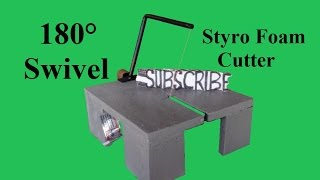How to Make an Electric Styrofoam Cutter with 180 Swivel