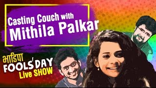 Casting Couch with Amey & Nipun LIVE, feat. Mithila Palkar | BhaDiPa Fool's Day Live Show