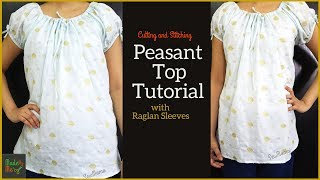 Peasant Top Tutorial Cutting and Stitching | DIY Top with Raglan Sleeves