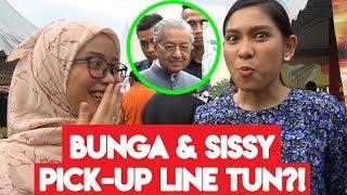 Bunga & Sissy Pickup Line Dengan Tun??