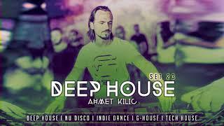 DEEP HOUSE SET 23 - AHMET KILIC