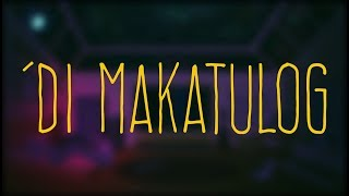 Sud - Di Makatulog (Official Lyric Video)
