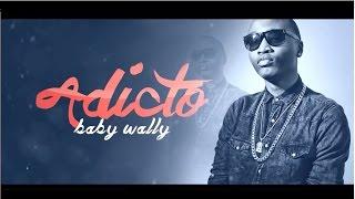 Baby Wally - Adicto [Video Lyrics] @babywally507