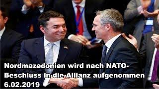 Nordmazedonien wird nach NATO-Beschluss in die Allianz aufgenommen 6.02.2019
