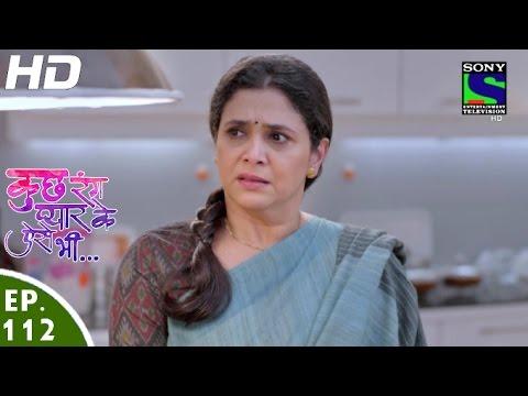 Kuch Rang Pyar Ke Aise Bhi - कुछ रंग प्यार के ऐसे भी - Episode 112 - 3rd August, 2016