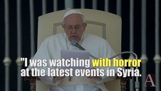 Pope Francis strongly condemns the latest chemical attack in Syria