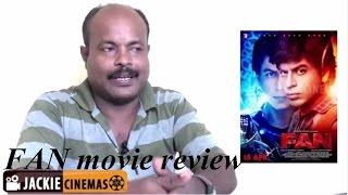 Fan SRK's Hindi movie review by Jackiesekar | Jackie Cinemas | Shah Rukh Khan, Deepika Amin