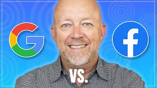 Facebook vs Google Ads: Which One Should You Use In (2018)