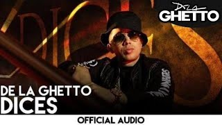 De La Ghetto - Dices [Official Audio]