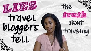 TRAVEL Bloggers Are LIARS | The Truth About Traveling