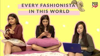 Things Every Fashionista Will Relate To - POPxo
