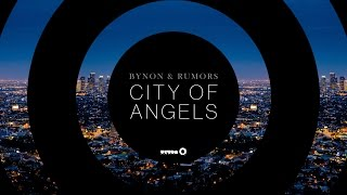 BYNON & RUMORS - City Of Angels [Official]