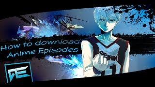 After Effects AMV Tutorial | How To Download Anime Episodes HD