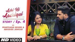 Ashi Hi Aashiqui (AHA)   AHA Story Ep. 4   ft. Prarthana Behere and Abhishek Jawkar