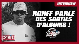 Rohff parle des sorties d'albums du 4 décembre #PlanèteRap